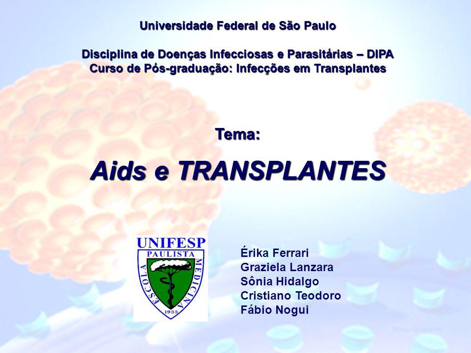 Aids e TRANSPLANTES Tema: Universidade Federal de São Paulo