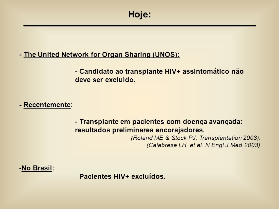 Hoje: - The United Network for Organ Sharing (UNOS):
