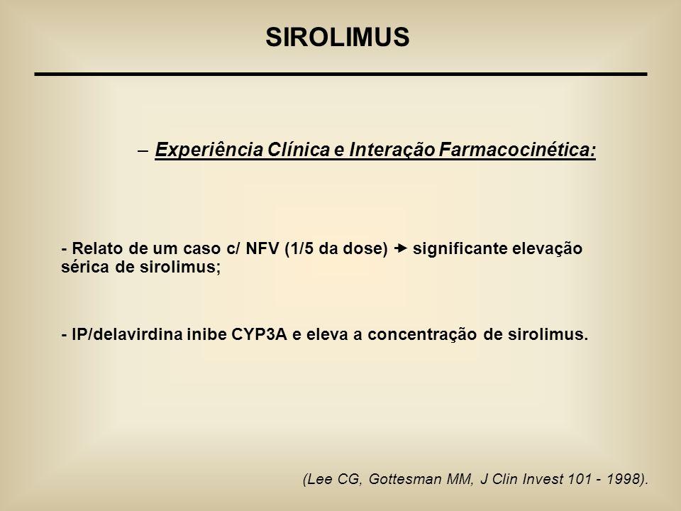 SIROLIMUS Experiência Clínica e Interação Farmacocinética: