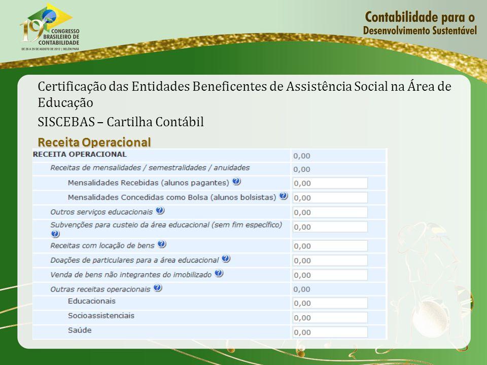 Certificação das Entidades Beneficentes de Assistência Social na Área de Educação SISCEBAS – Cartilha Contábil Receita Operacional