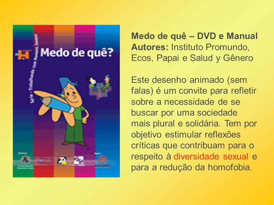 Medo de quê – DVD e Manual