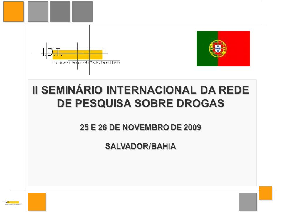 II SEMINÁRIO INTERNACIONAL DA REDE DE PESQUISA SOBRE DROGAS