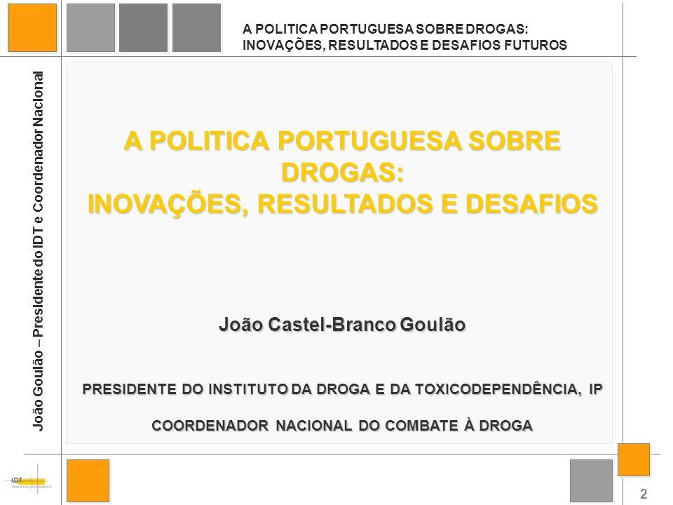 A POLITICA PORTUGUESA SOBRE DROGAS: INOVAÇÕES, RESULTADOS E DESAFIOS