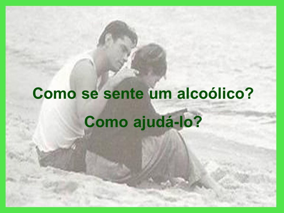 Como se sente um alcoólico