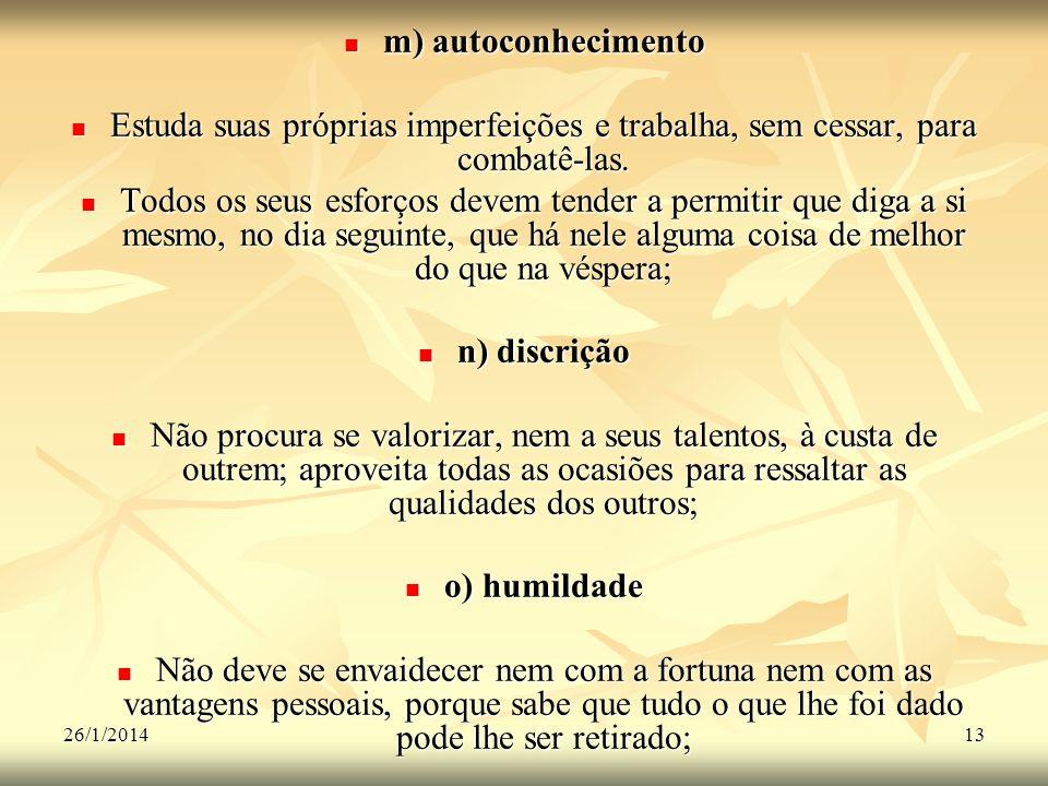 m) autoconhecimento n) discrição o) humildade