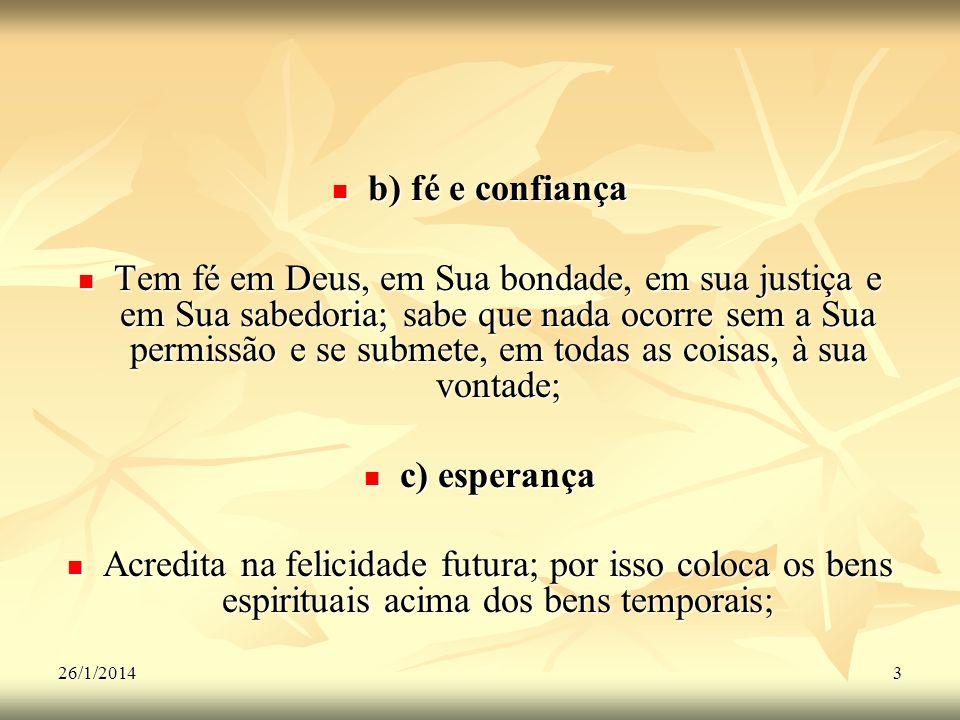 b) fé e confiança c) esperança