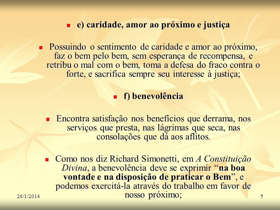 e) caridade, amor ao próximo e justiça
