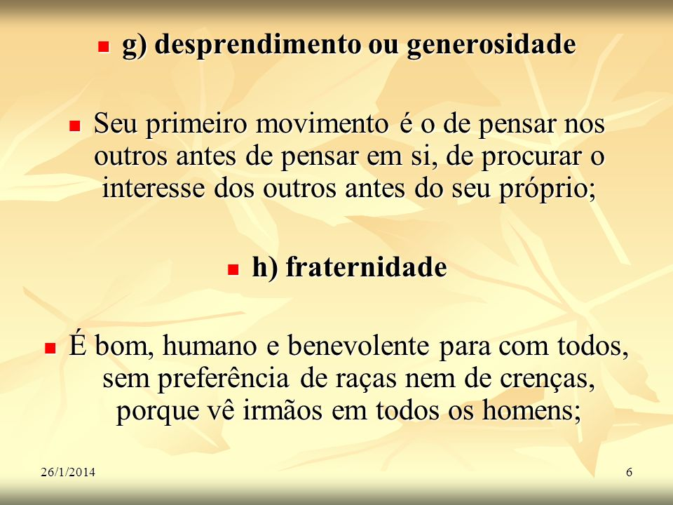 g) desprendimento ou generosidade