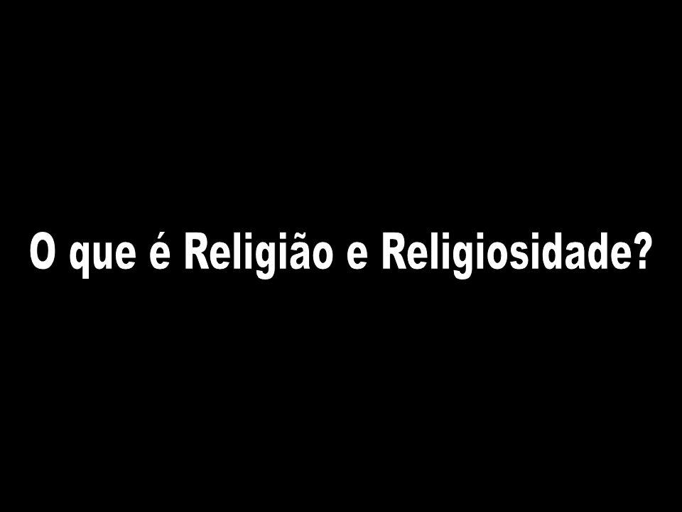 O que é Religião e Religiosidade