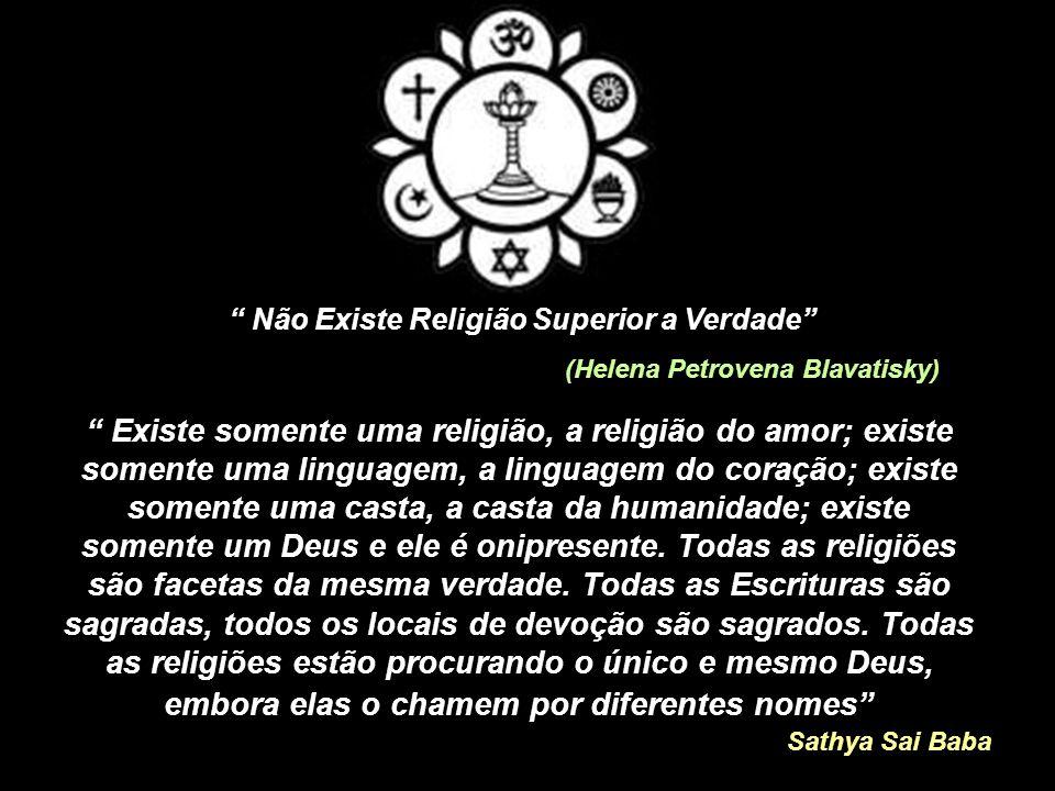 Não Existe Religião Superior a Verdade