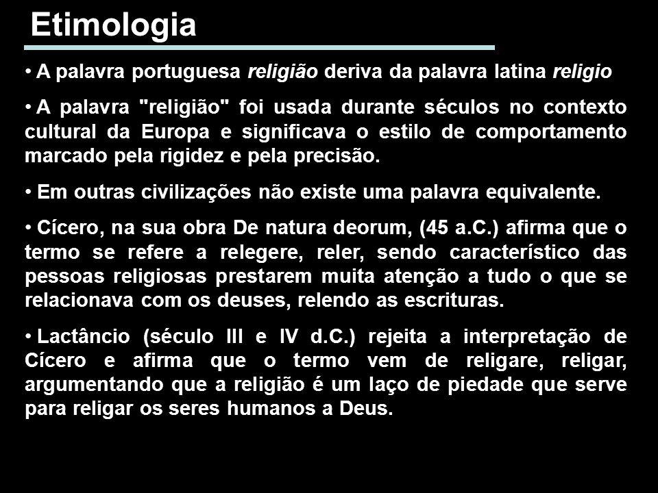 Etimologia A palavra portuguesa religião deriva da palavra latina religio.