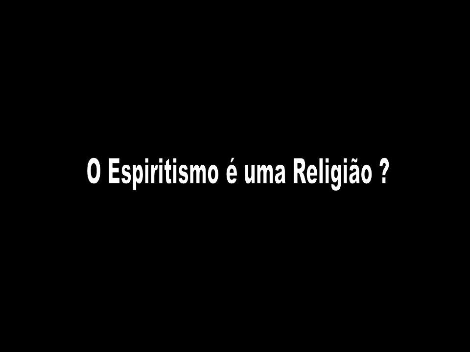 O Espiritismo é uma Religião