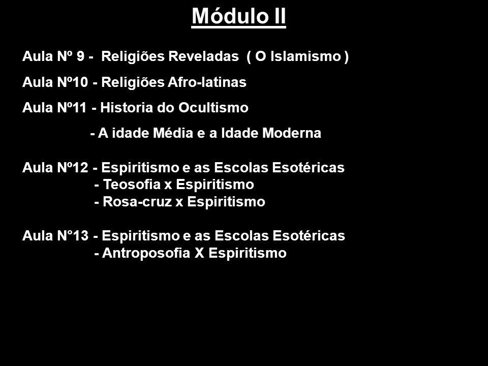 Módulo II Aula Nº 9 - Religiões Reveladas ( O Islamismo )