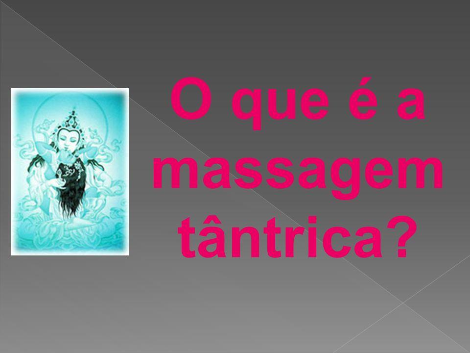 O que é a massagem tântrica