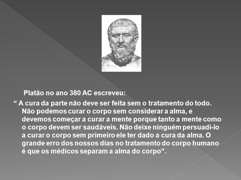 Platão no ano 380 AC escreveu: