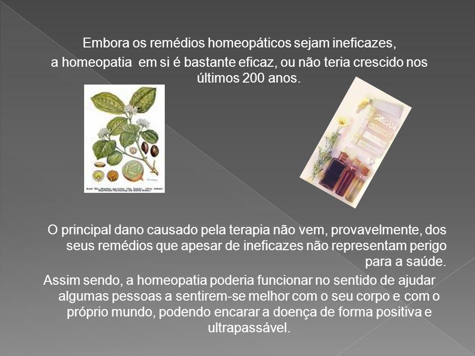 Embora os remédios homeopáticos sejam ineficazes,