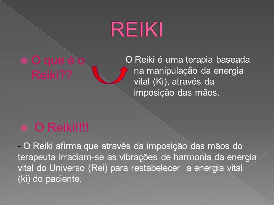 REIKI O que é o Reiki O Reiki!!!!