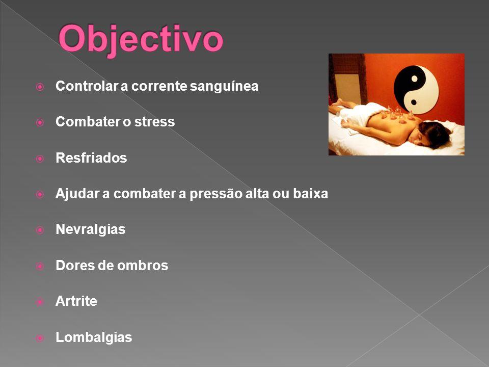 Objectivo Controlar a corrente sanguínea Combater o stress Resfriados
