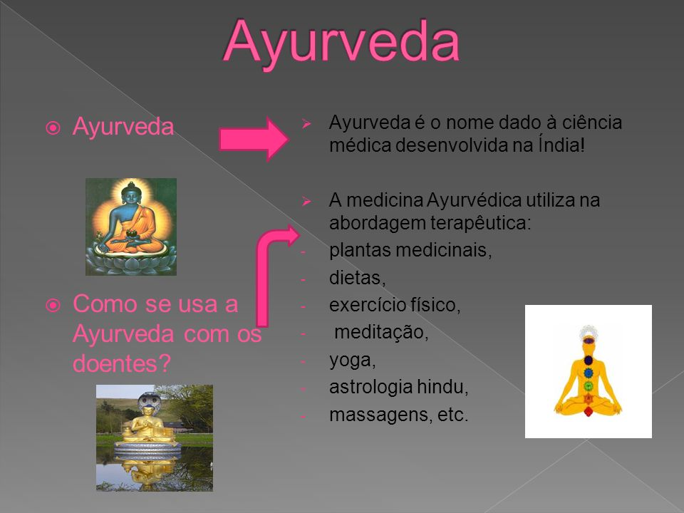 Ayurveda Ayurveda Como se usa a Ayurveda com os doentes