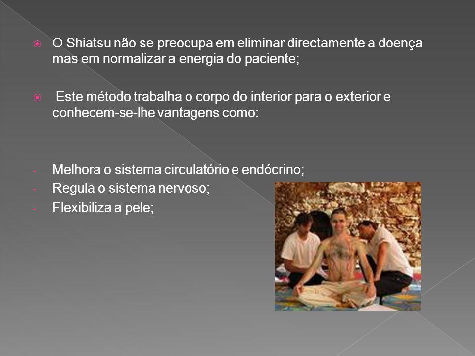 O Shiatsu não se preocupa em eliminar directamente a doença mas em normalizar a energia do paciente;