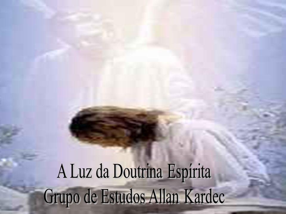 A Luz da Doutrina Espírita Grupo de Estudos Allan Kardec
