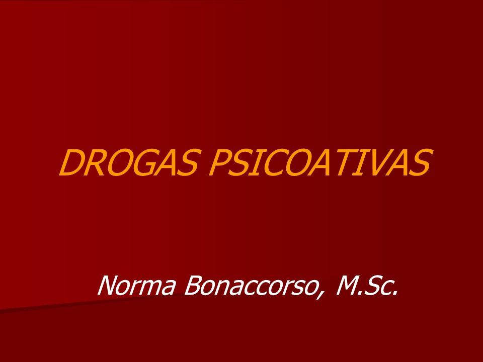 DROGAS PSICOATIVAS Norma Bonaccorso, M.Sc.