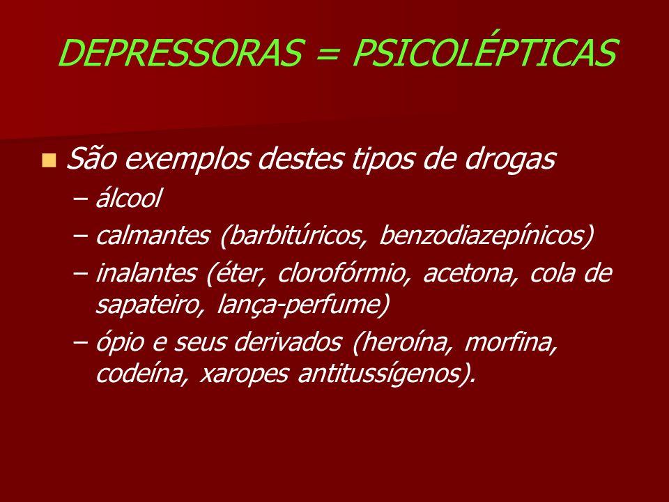 DEPRESSORAS = PSICOLÉPTICAS