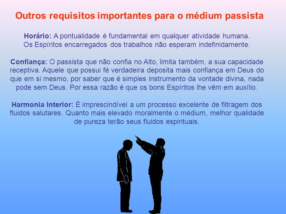 Outros requisitos importantes para o médium passista