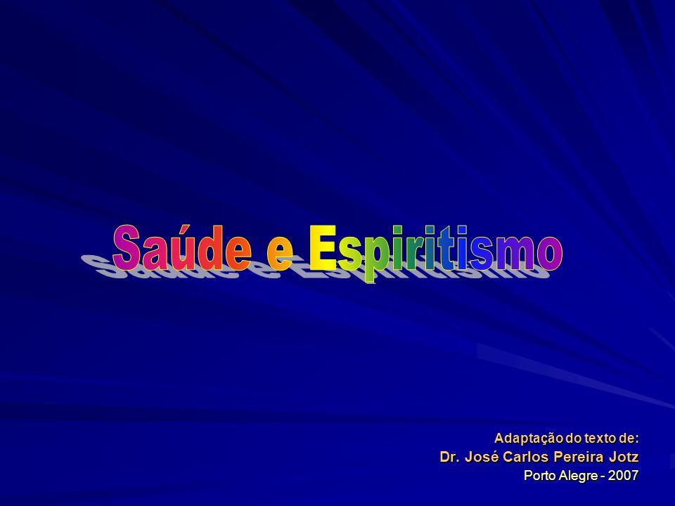 Saúde e Espiritismo Dr. José Carlos Pereira Jotz