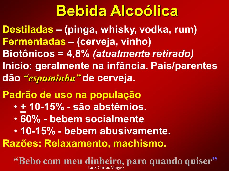 Bebida Alcoólica Destiladas – (pinga, whisky, vodka, rum)