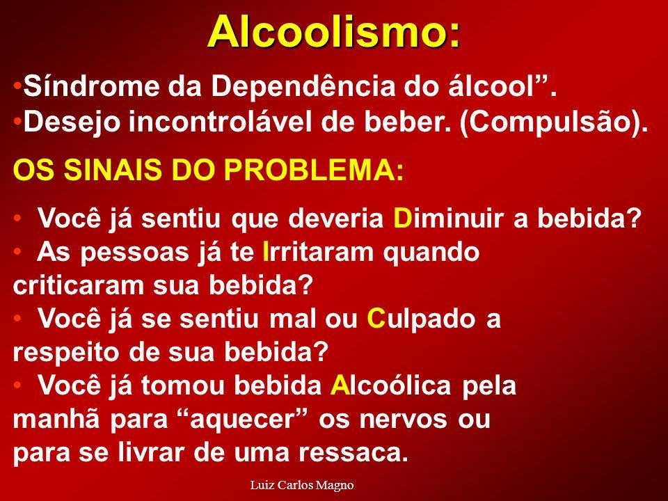 Alcoolismo: Síndrome da Dependência do álcool .