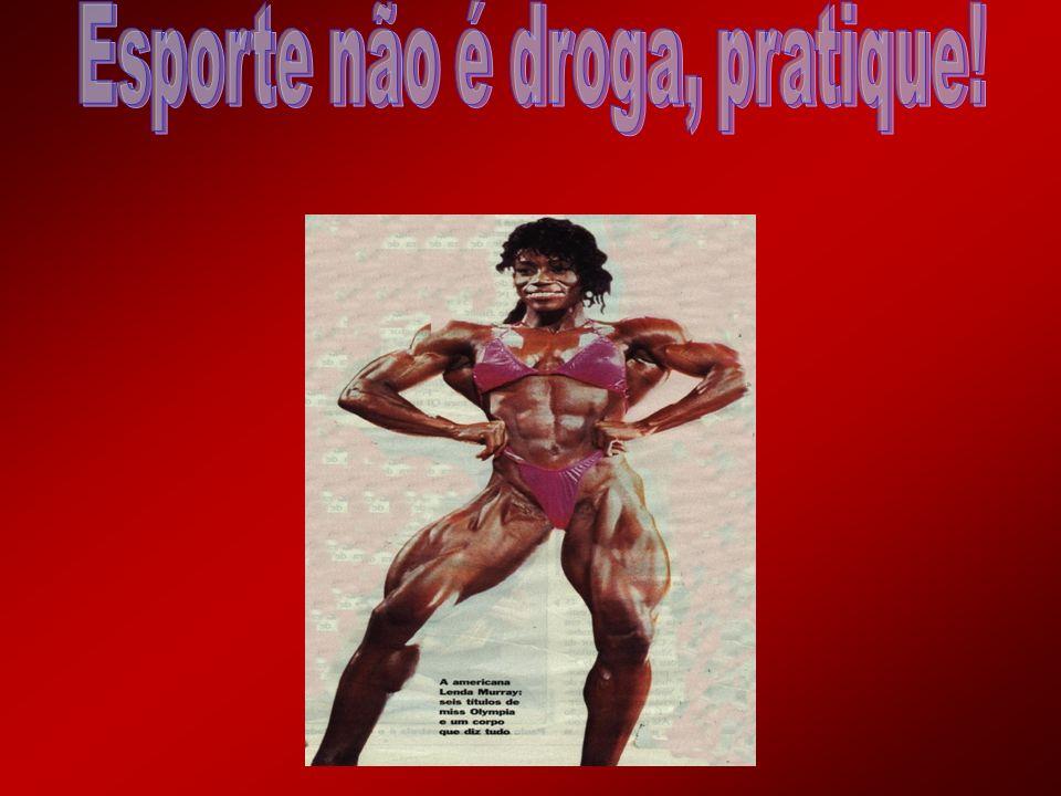 Esporte não é droga, pratique!