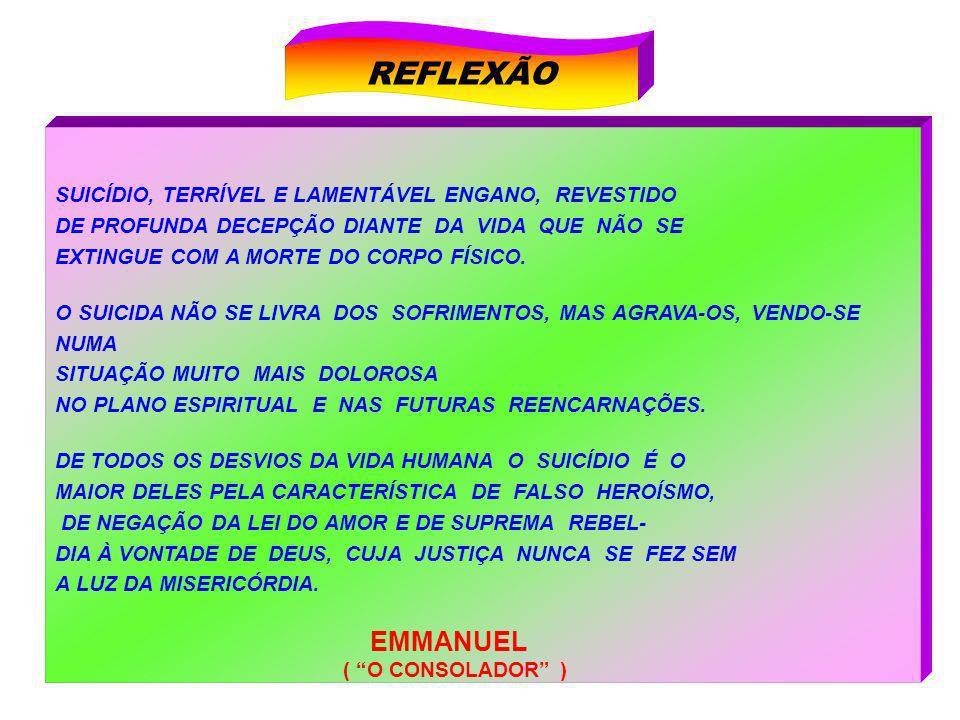 REFLEXÃO EMMANUEL SUICÍDIO, TERRÍVEL E LAMENTÁVEL ENGANO, REVESTIDO