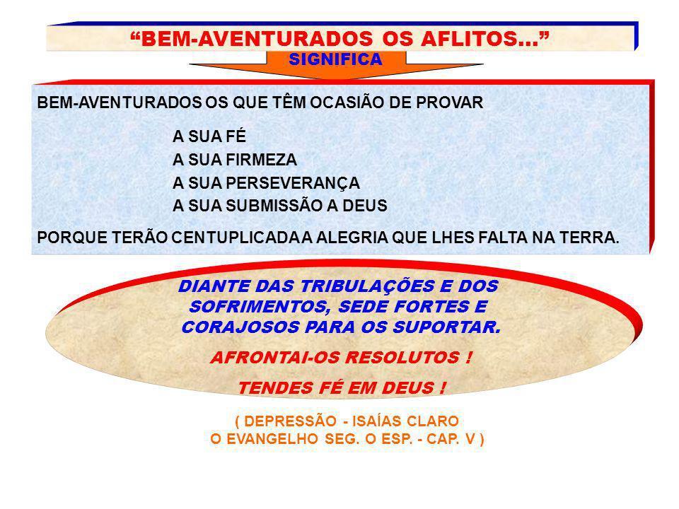 BEM-AVENTURADOS OS AFLITOS...