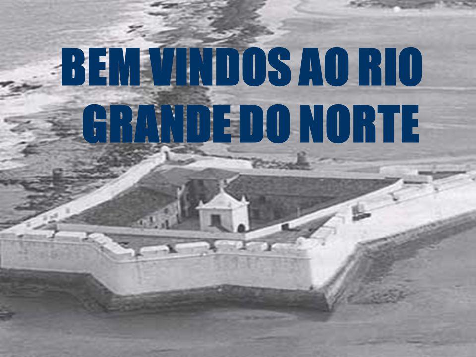 BEM VINDOS AO RIO GRANDE DO NORTE