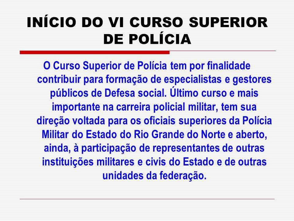 INÍCIO DO VI CURSO SUPERIOR DE POLÍCIA