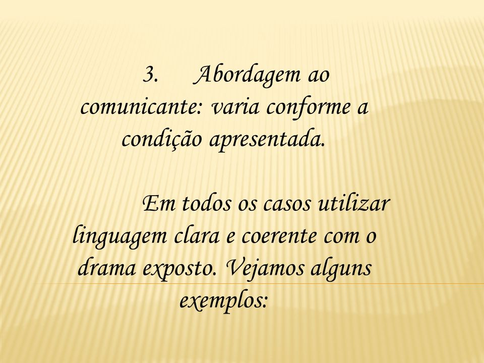 3. Abordagem ao comunicante: varia conforme a condição apresentada.