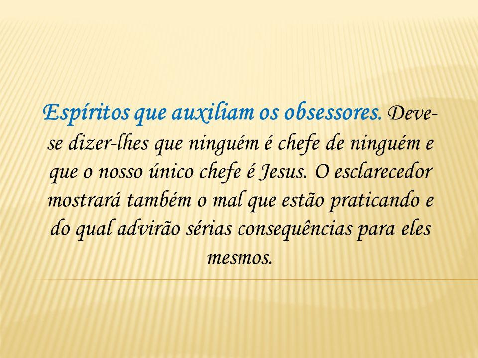 Espíritos que auxiliam os obsessores