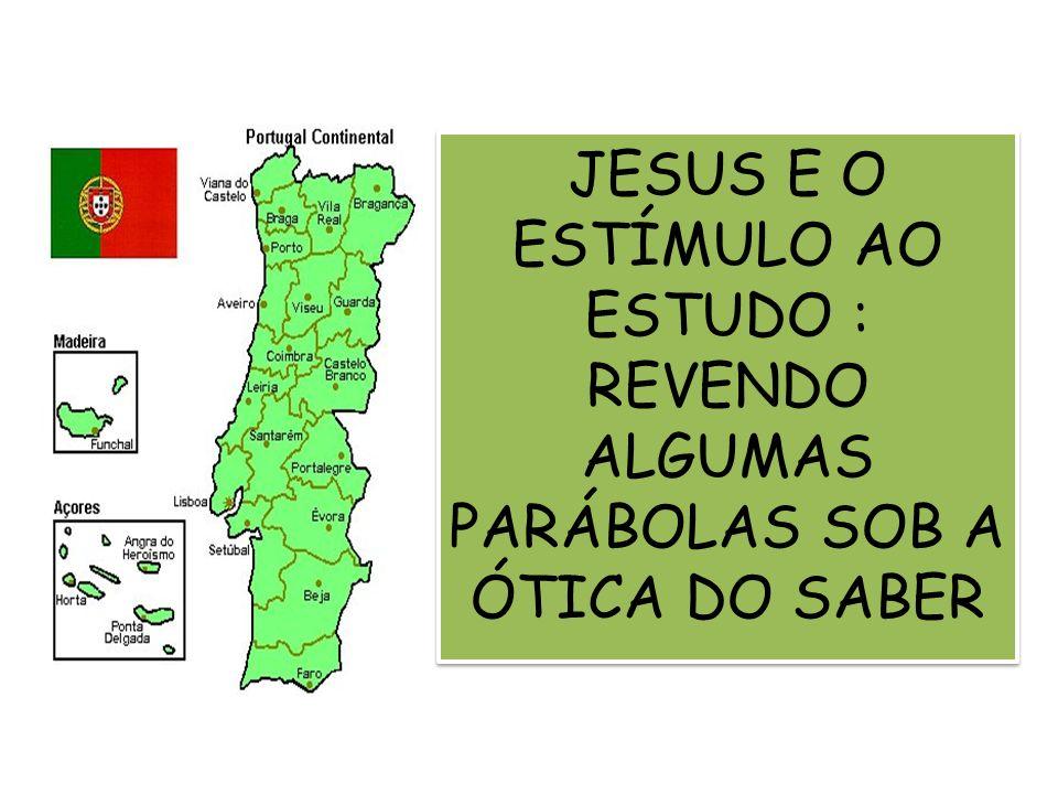 JESUS E O ESTÍMULO AO ESTUDO : REVENDO ALGUMAS PARÁBOLAS SOB A ÓTICA DO SABER