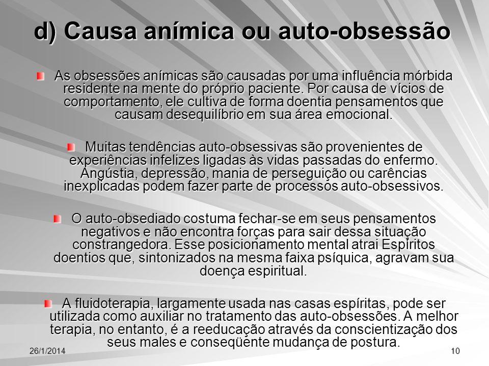 d) Causa anímica ou auto-obsessão