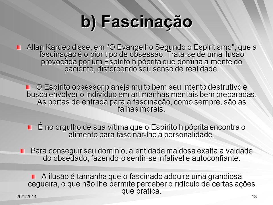b) Fascinação