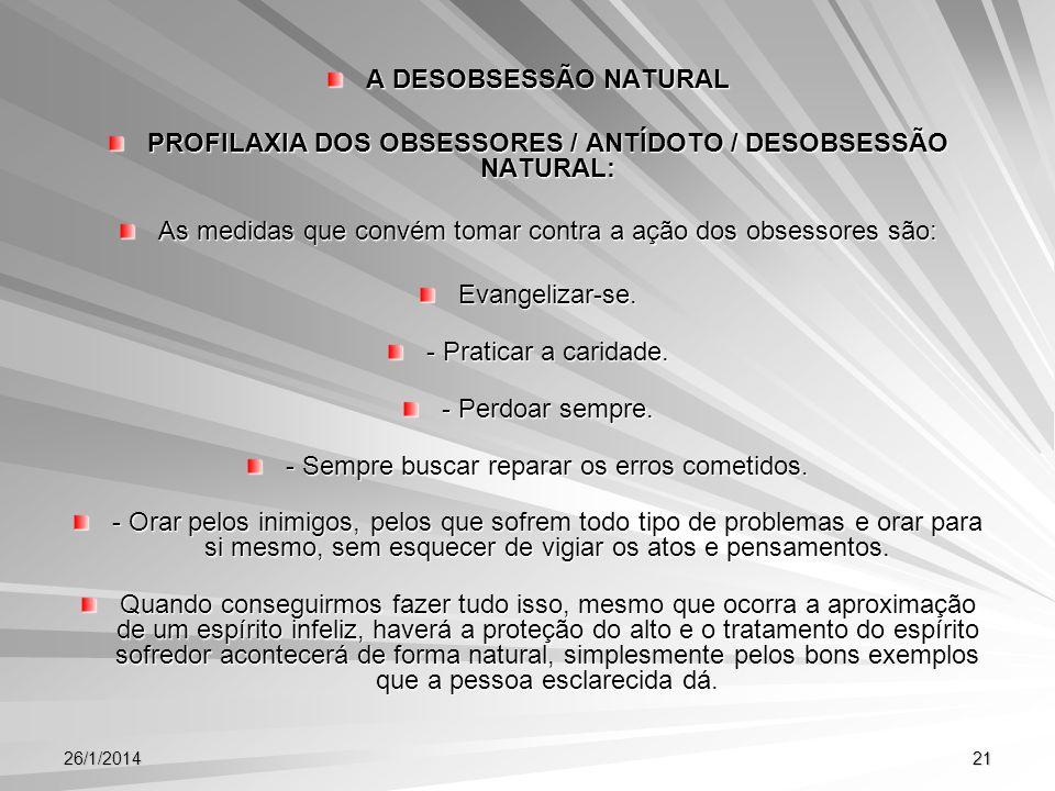 PROFILAXIA DOS OBSESSORES / ANTÍDOTO / DESOBSESSÃO NATURAL: