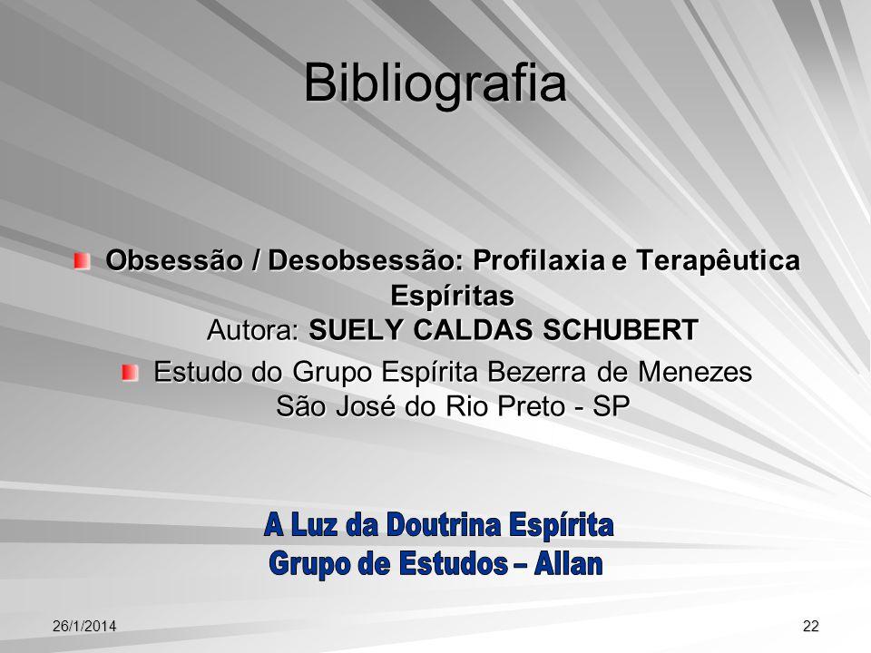 Bibliografia Obsessão / Desobsessão: Profilaxia e Terapêutica Espíritas Autora: SUELY CALDAS SCHUBERT.