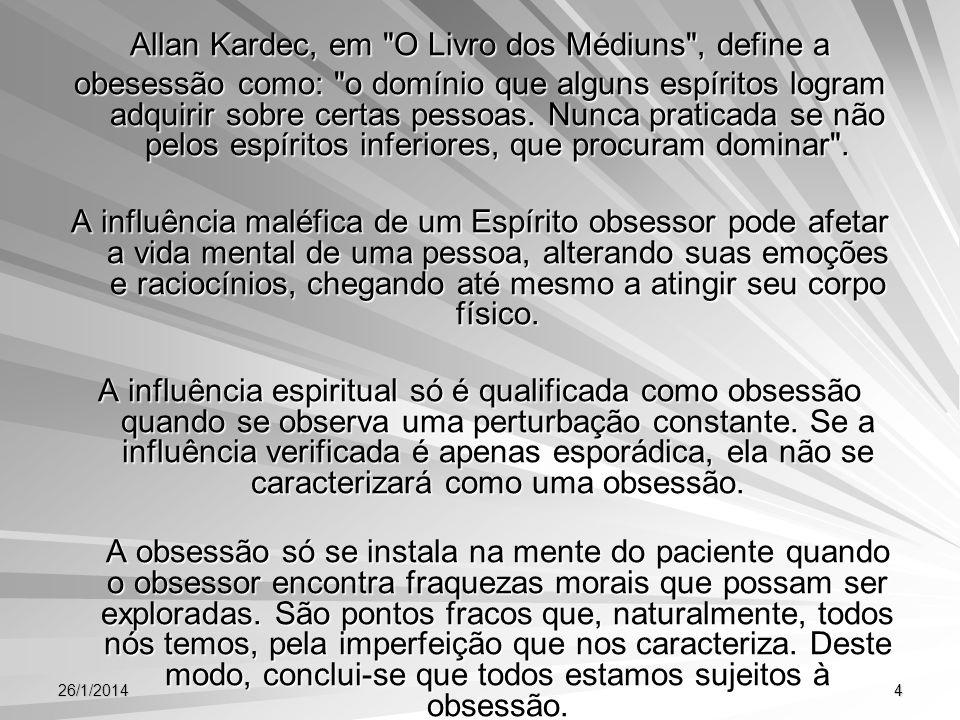 Allan Kardec, em O Livro dos Médiuns , define a