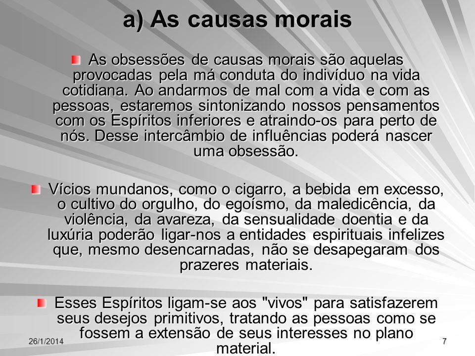 a) As causas morais