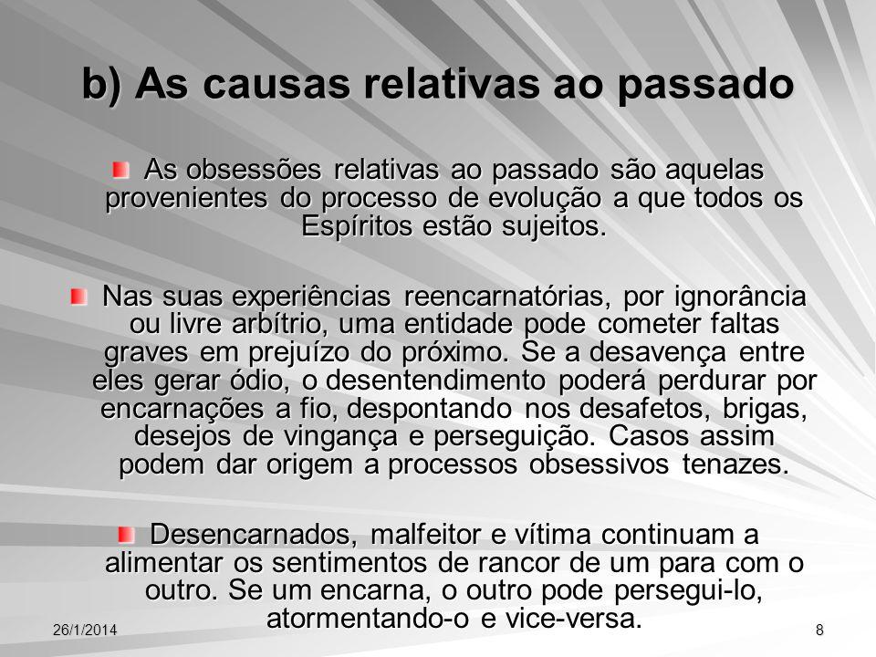 b) As causas relativas ao passado