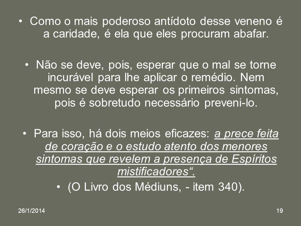 (O Livro dos Médiuns, - item 340).