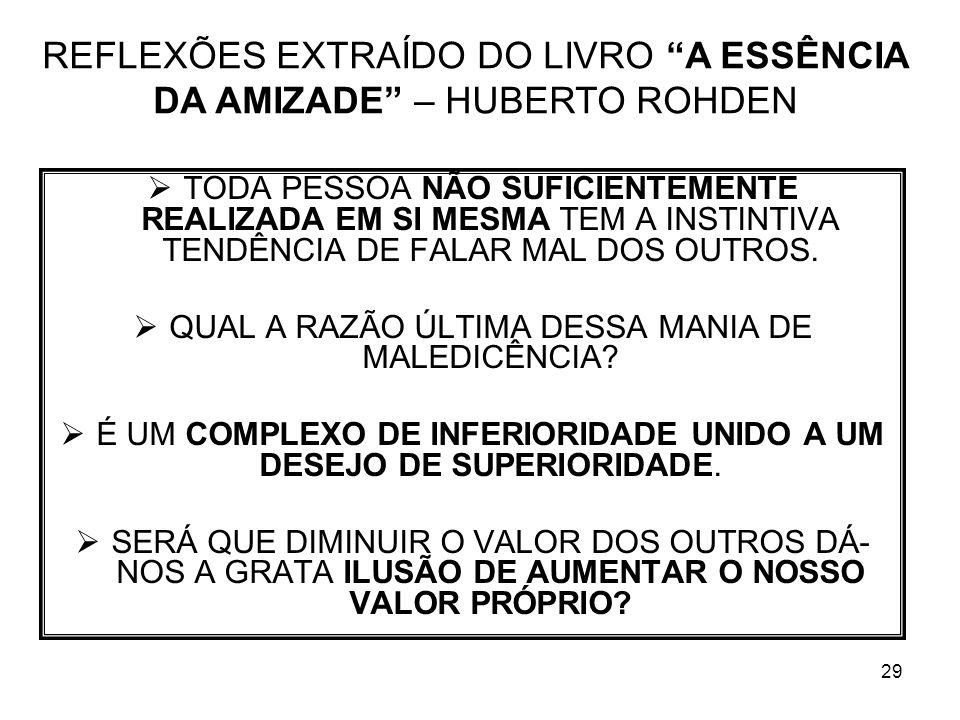 REFLEXÕES EXTRAÍDO DO LIVRO A ESSÊNCIA DA AMIZADE – HUBERTO ROHDEN