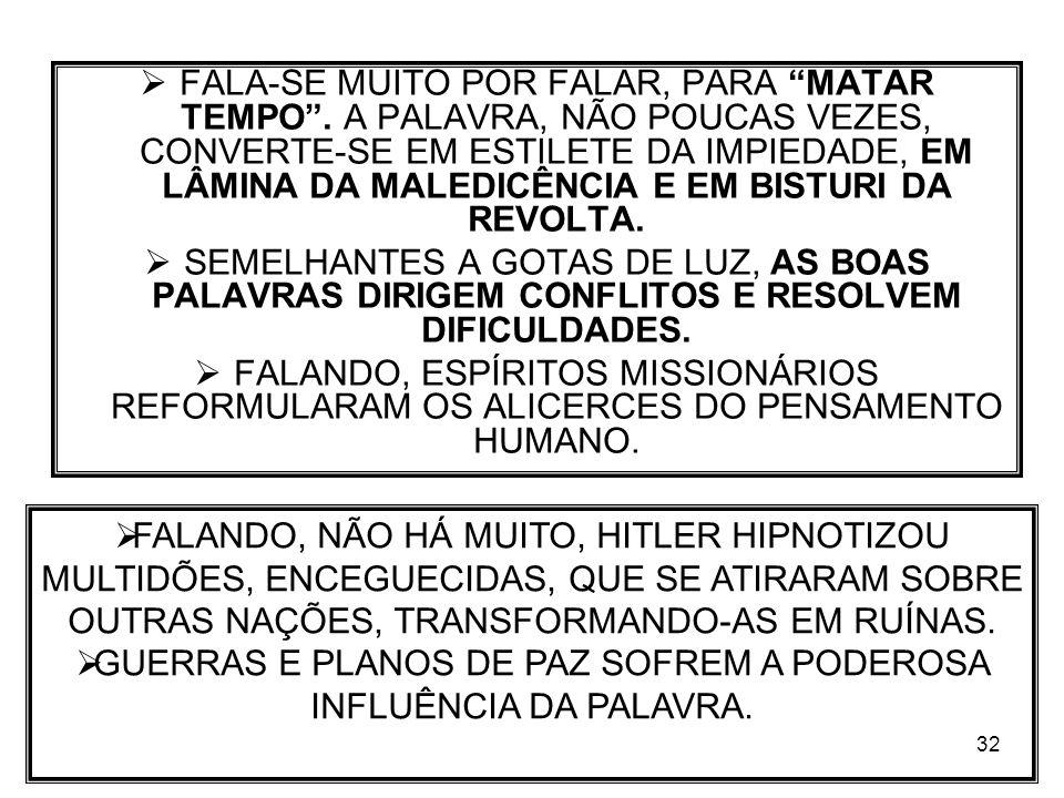 GUERRAS E PLANOS DE PAZ SOFREM A PODEROSA INFLUÊNCIA DA PALAVRA.