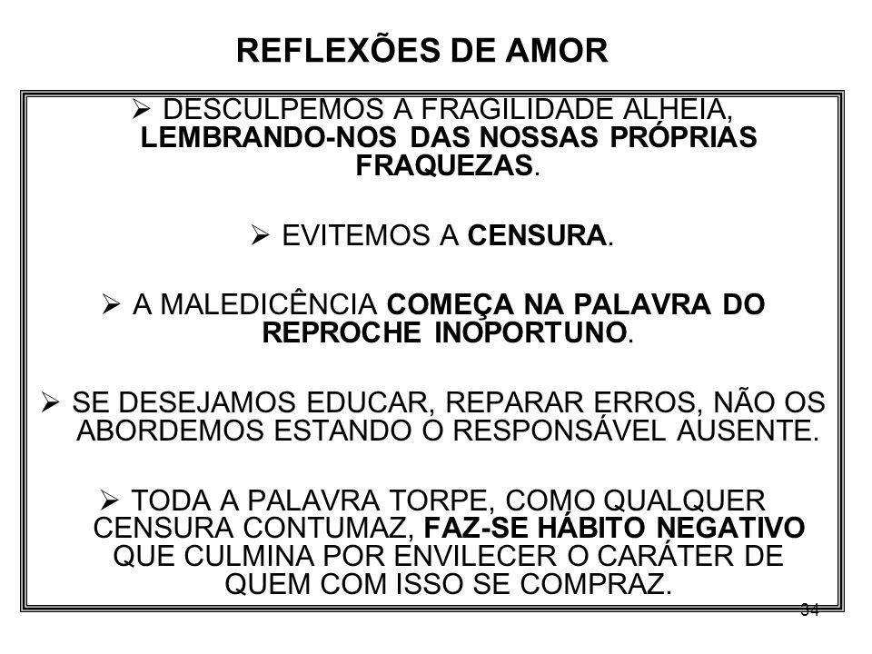A MALEDICÊNCIA COMEÇA NA PALAVRA DO REPROCHE INOPORTUNO.
